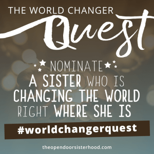 The World Changer Quest: Nominate a Sister