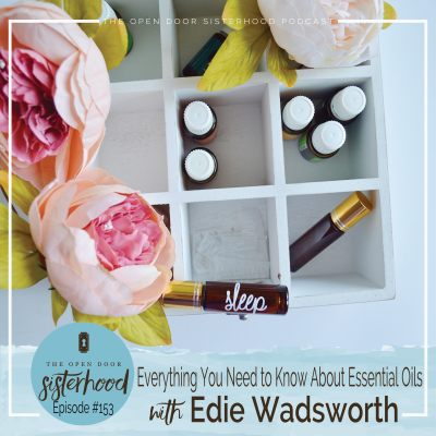 Hey Sister! All You Need to Know About Essential Oils with Edie Wadsworth
