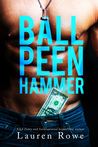 ♥ Book Tour + Giveaway ♥ Ball Peen Hammer by Lauren Rowe