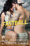 ♥ New Release ♥ Fastball by A.M. Hargrove & Terri E. Laine