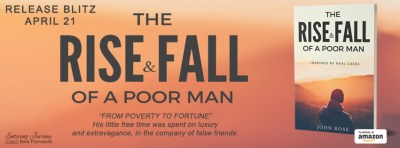 #NewRelease The Rise and Fall of a Poor Man by John Rose