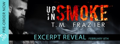 #ExcerptReveal UP IN SMOKE by T.M. Frazier