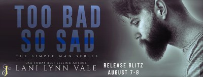#NewRelease Too Bad, So Sad by Lani Lynn Vale
