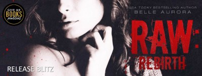 #NewRelease RAW: Rebirth by Belle Aurora