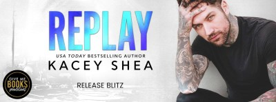 #NewRelease Replay by Kacey Shea