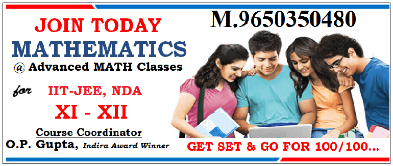 Maths Classes For XII By O.P. GUPTA (INDIRA AWARD WINNER & TIMES NOW News Math Expert)