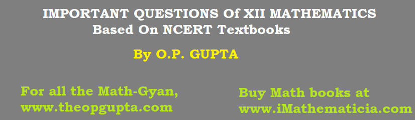 Important Topics from NCERT Maths Textbooks for CBSE Class 12 board 2018 exams