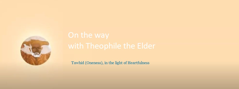 Tawhid (Oneness), in the light of Heartfulness, part 1