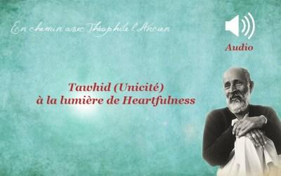 Tawhid (Unicité) à la lumière de Heartfullness