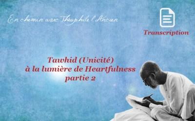 Tawhid (Unicité) à la lumière de Heartfullness, partie 2