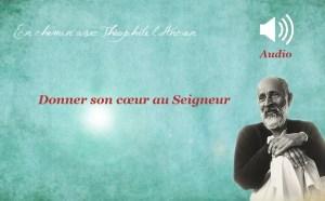188-Donner son cœur au Seigneur (texte audio)