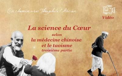 La science du Cœur selon la médecine chinoise et le taoïsme, troisième partie
