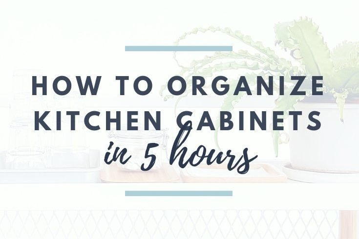 How to Organize Kitchen Cabinets in 5 Hours