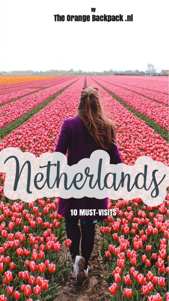 10 must-visits Netherlands Europe