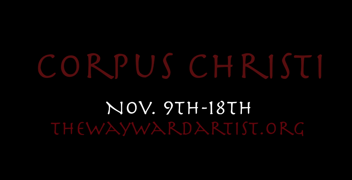 The Wayward Artist Present : Corpus Christi by Terrence McNally @ GRAND CENTRAL ARTS CENTER November 9 – November 18