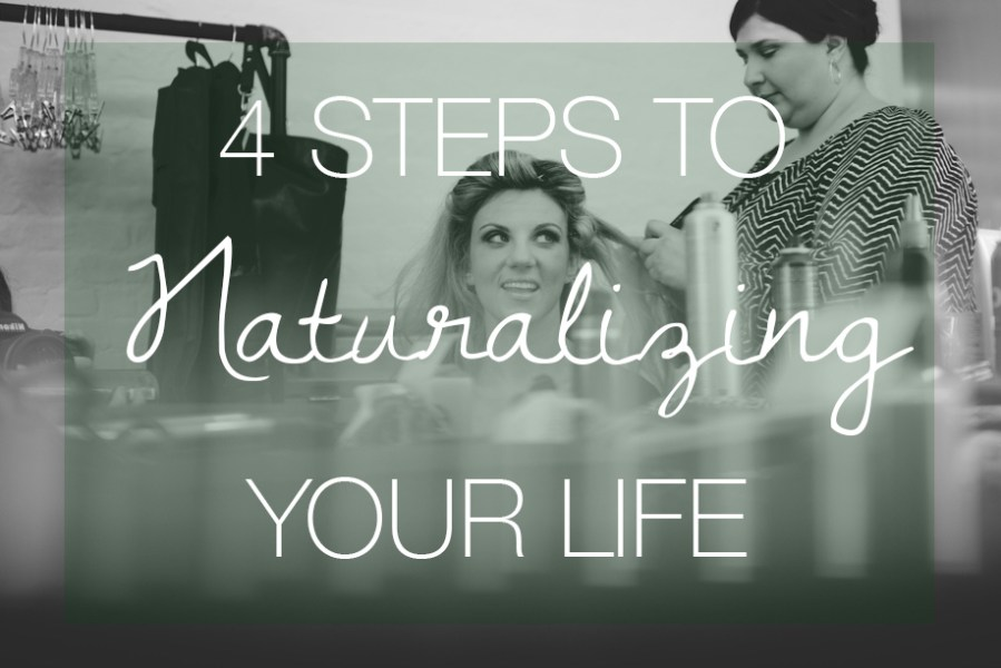 4 Steps to Naturalizing Your Life