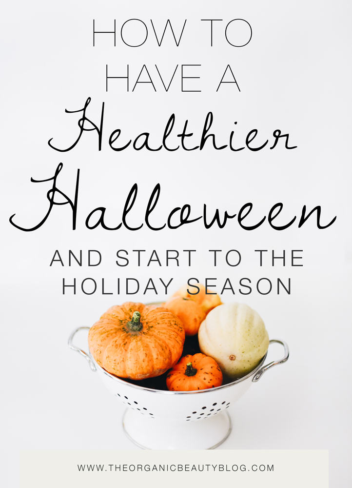 How to Have a Healthier Halloween | The Organic Beauty Blog
