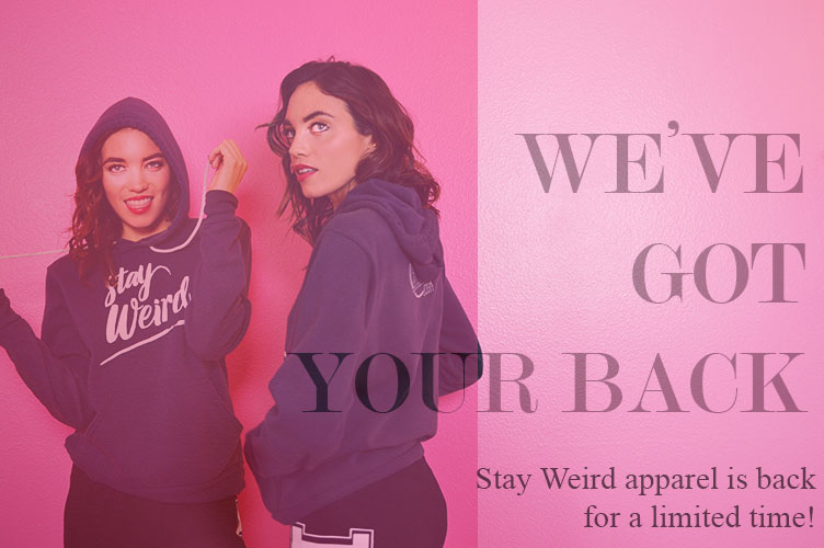 STAY WEIRD APPAREL IS BACK!