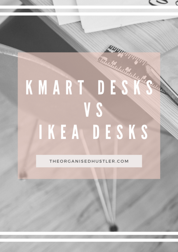 KMART DESKS vs IKEA DESKS