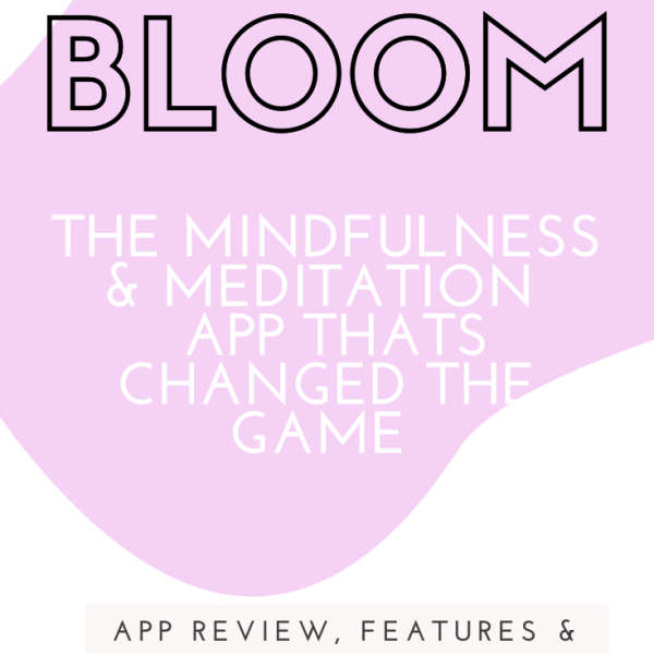 Bloom: the must have mindfulness app