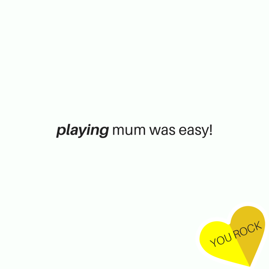 Sarah's Story: Playing Mum was easy! (by Sarah Mullin)