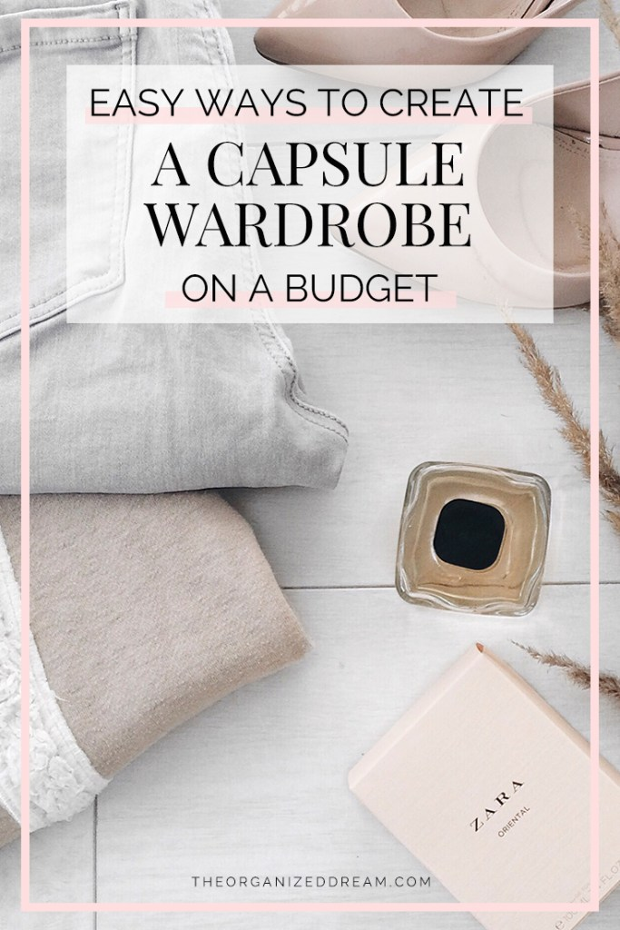Easy Ways To Create A Capsule Wardrobe On A Budget