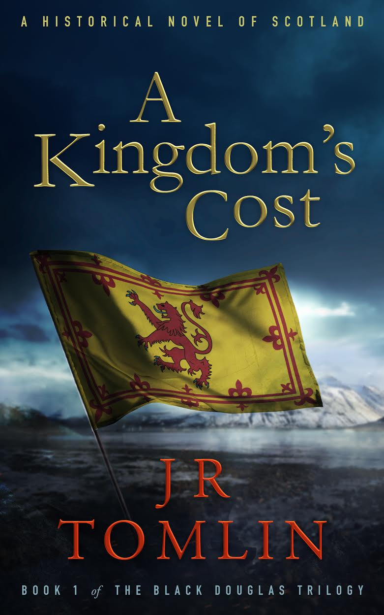 """""""A Kingdom's Cost"""" by JR Tomlin, a historical novel of Scotland. Book cover showing the Royal Banner of Scotland"""