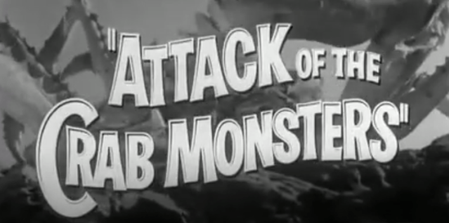 Attack of the Crab monsters film trailer
