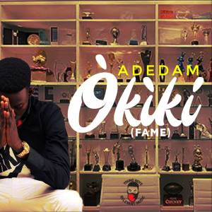 71f3e85ea2 The YBRMUSIC act ADEDAM after his successful hit singles in 2017 is here to  drop another hot jam in 2018 titled OKIKI…a meaningful song we all need to  ...