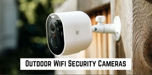 Best Outdoor Wifi Security Cameras