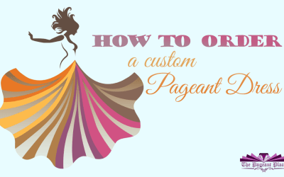 How to Order a Custom Pageant Dress