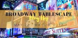 Broadway Tablescape Blog Hop 2017