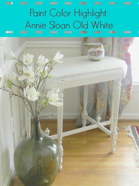 Paint Color Highlight Annie Sloan Old White Amp Tutorial