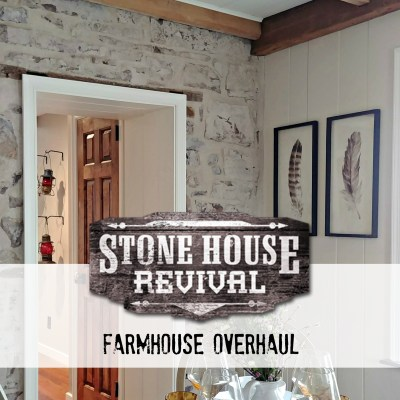 Stone House Revival Farmhouse Overhaul