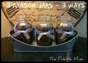 3 Mason Jars – 3 Ways