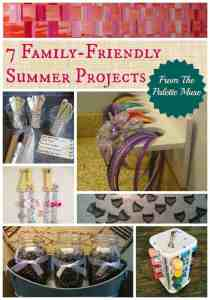 7 Family Friendly Summer Projects