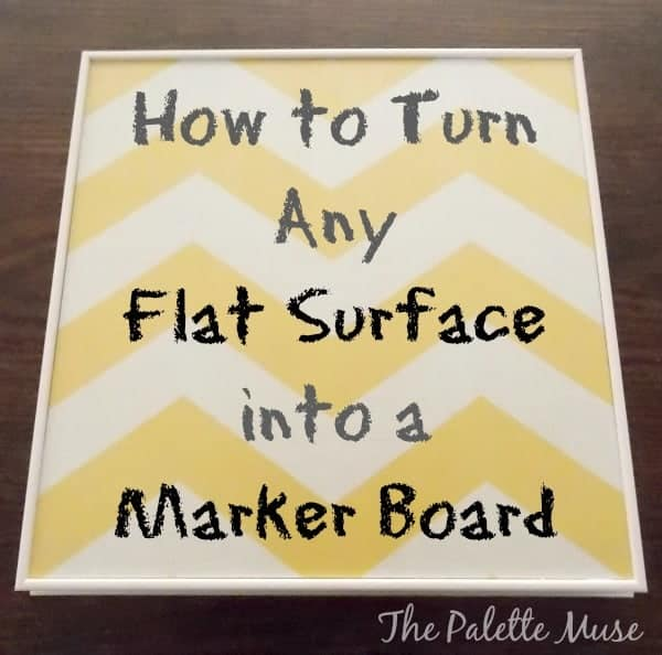 How to turn any flat surface into an erasable marker board
