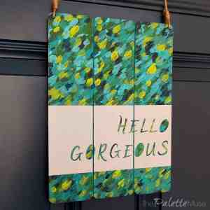 DIY Door Hanger: Hello Gorgeous!