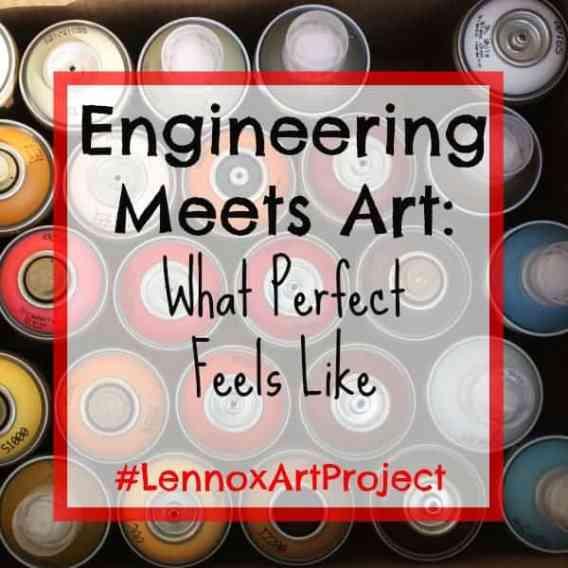 Engineering Meets Art: What Perfect Feels Like #LennoxArtProject
