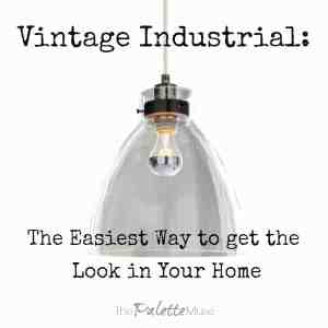 The easiest way to get the industrial vintage style in your home.