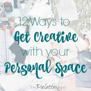 Unique Ways to Get Creative in Your Personal Space