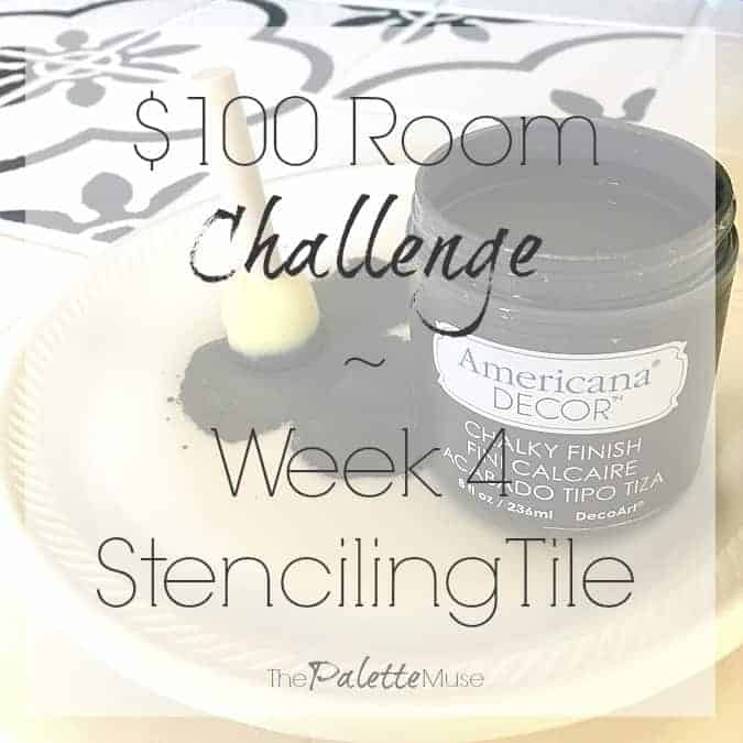 $100 Room Challenge Week 4 Stenciling Tile
