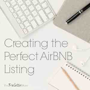 Vacation Rental Hosting: Creating the Perfect AirBNB Listing