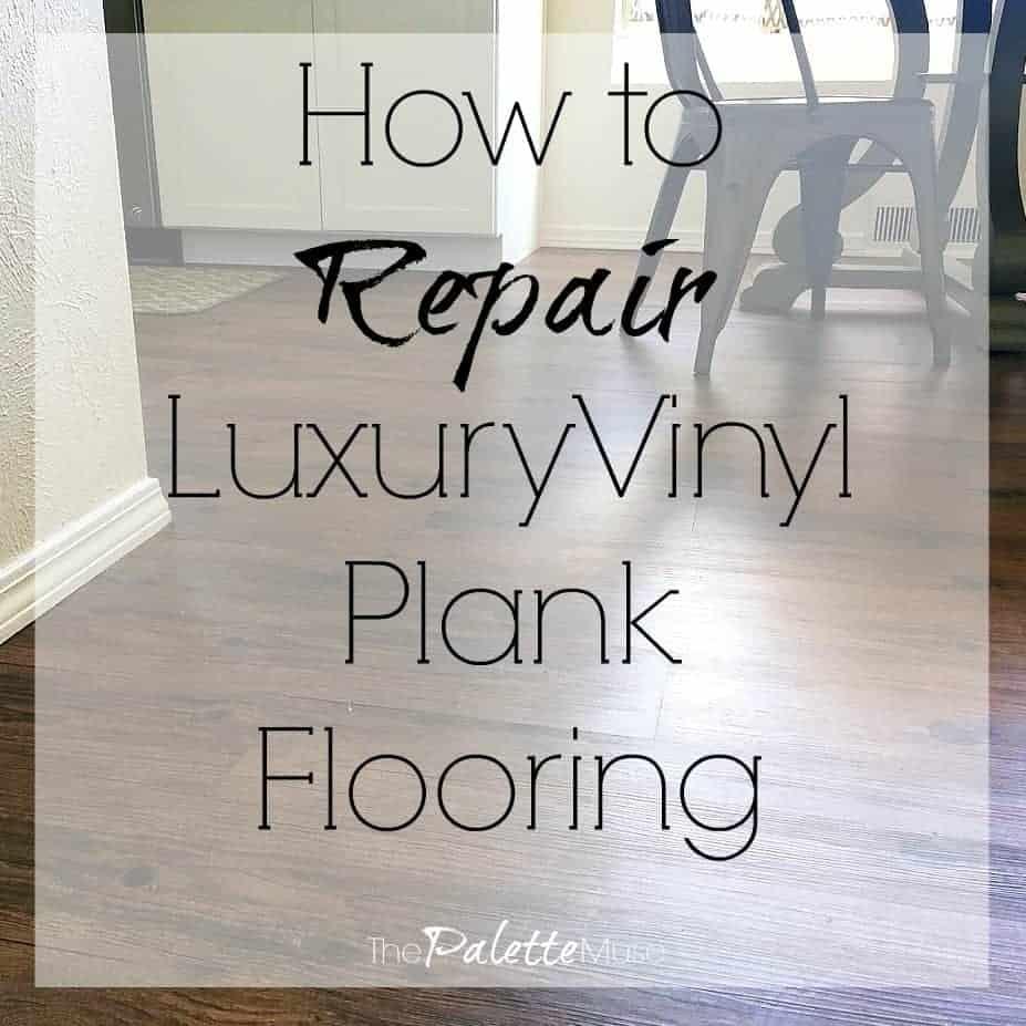 How to Repair Luxury Vinyl Plank Flooring