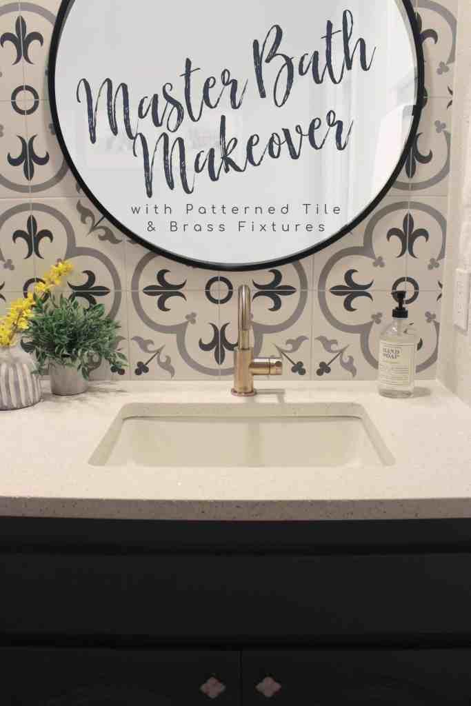 Master Bath Makeover title overlaid on mirror and patterned backsplash