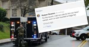 """SYNAGOGUE SHOOTER DISLIKED TRUMP, POSTED """"I DID NOT VOTE FOR HIM"""