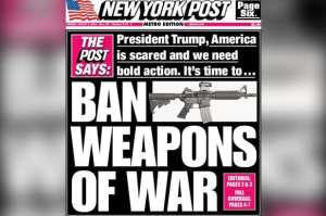 "NY POST calls for Trump to ban ""Assault Weapons"""