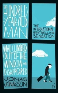 Recommended Reading The Hundred-Year-Old Man Who Climbed Out of the Window and Disappeared