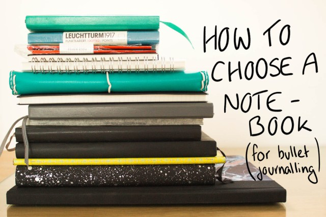how to choose a notebook for bullet journalling