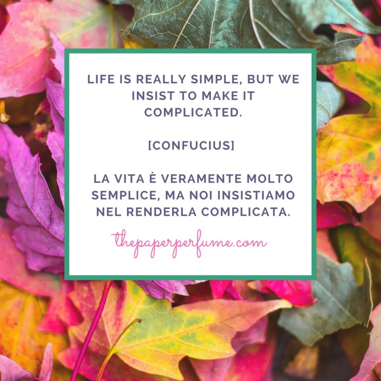 Life is really simple, But we insist to make it complicated.